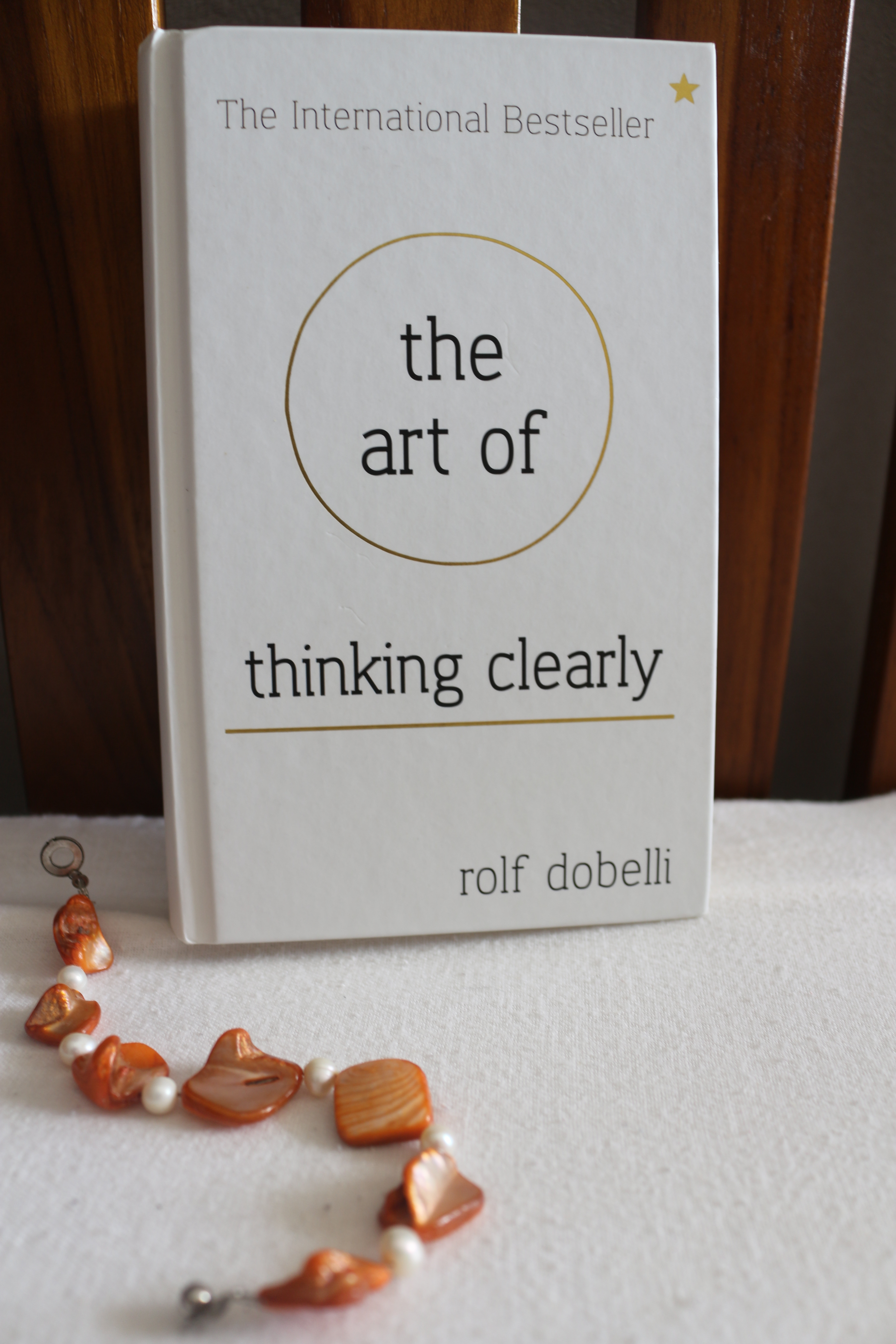 2015 book 1  the art of thinking clearly by rolf dobelli